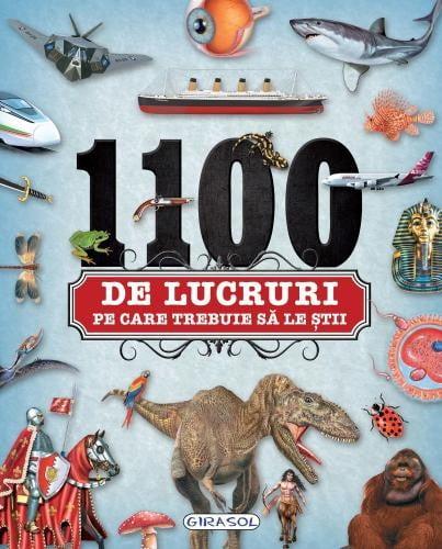 1100 de lucruri pe care trebuie sa le stii - Carti  -